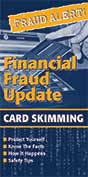 Financial Fraud Update: Card Skimming